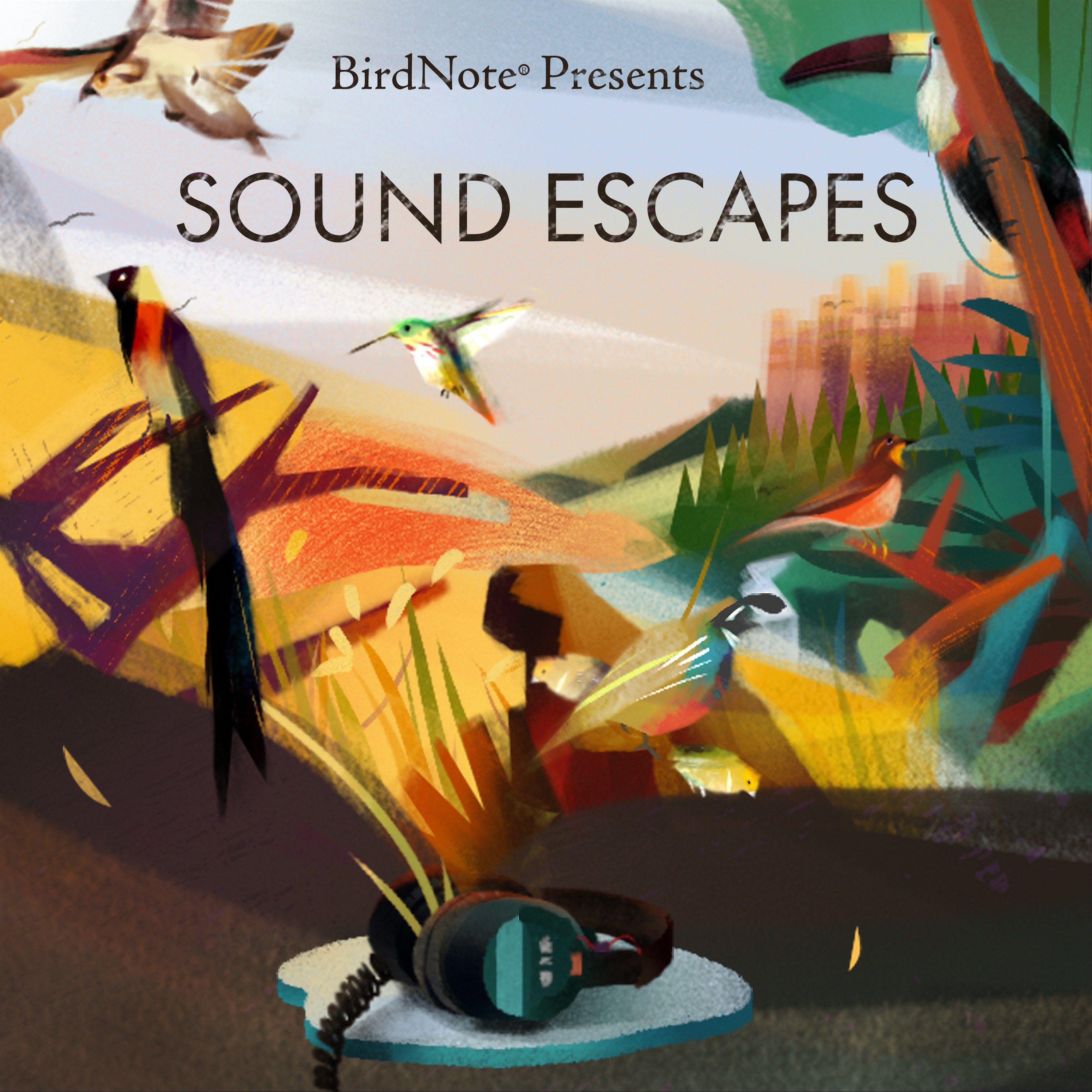 BirdNote Presents: Sound Escapes artwork with various landscapes emerging from a pair of headphones, each with many birds